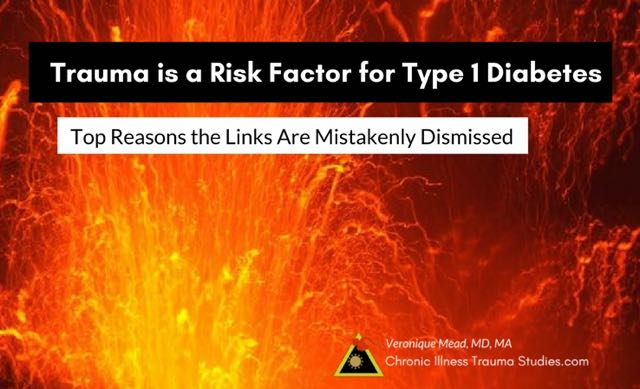Adverse life experiences (ACEs) and trauma are risk factors for type 1 diabetes (and many other chronic diseases). 5 common reasons we dismiss the links in the research