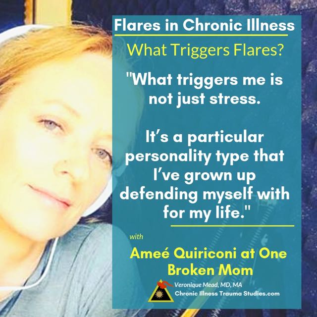trauma triggers flares in different ways for everyone. For Amee Quiriconi of One Broken Mom it comes from complex PTSD attachment trauma. #rheumatoid disease / arthritis #ME/CFS #IBD #PTSD #MS #autoimmune Mead_CITS