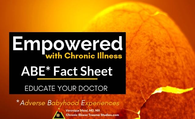 Adverse Babyhood Experiences Resources for patients, doctors and other health care professionals, parents and more. It's not a mother, father or baby's fault. Understanding ABEs can help identify risk factors and early warning signs to prevent, treat and repair. Free 90 page ebook in PDF and Kindle formats. Adverse babyhood experiences and chronic illness me/cfs autoimmune diabetes IBD MS Parkinson's fibromyalgia asthma Veronique Mead at Chronic Illness Trauma Studies CITS
