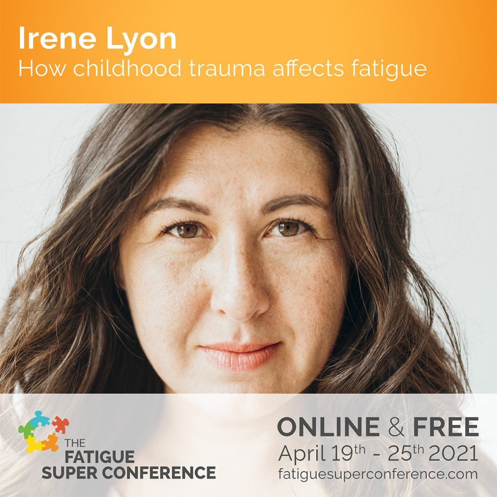 Irene Lyon Fatigue Super Conference