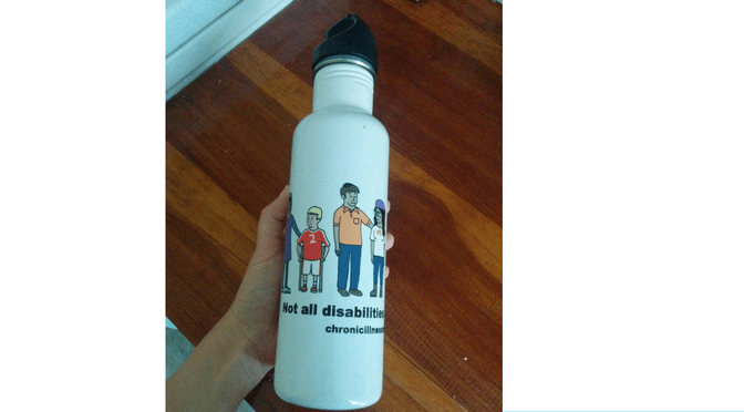 Not all disabilities look the same water bottle