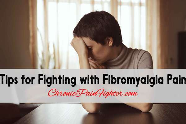 Tips for Fighting with Fibromyalgia Pain