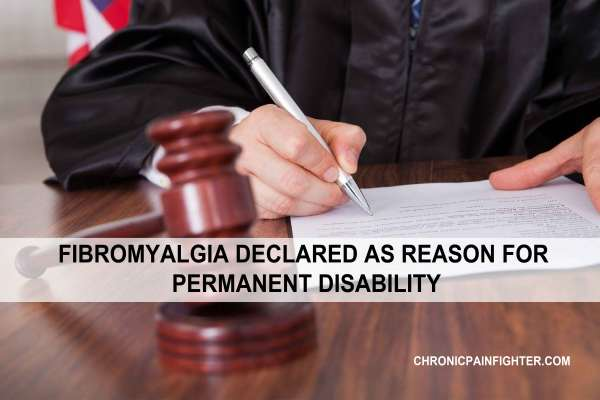 Fibromyalgia Declared as Reason for Permanent Disability