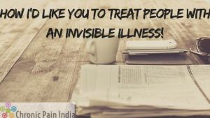 How I_d like you to treat people with an invisible illness!