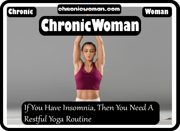 If You Have Insomnia, Then You Need A Restful Yoga Routine