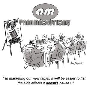 """""""Pour le marketing de notre nouveau comprimé, il serait plus simple de faire la liste des effets secondaires qu'il ne provoque pas""""."""