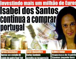 """""""Isabel Dos Santos continue d'acheter le Portugal"""" (c'est la fille du Président de l'Angola, la femme la plus riche d'Afrique)"""