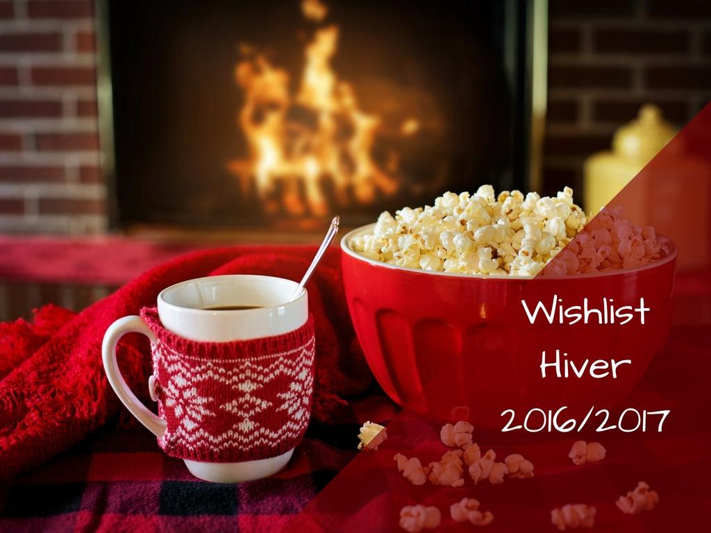 Wishlist hiver 2016/2017