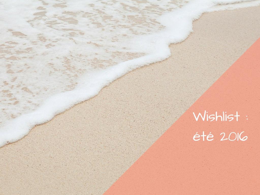 wishlist-ete-2016