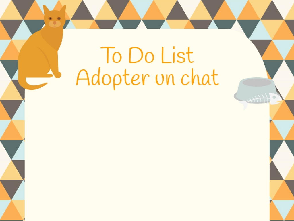 To Do List : Adopter un chat