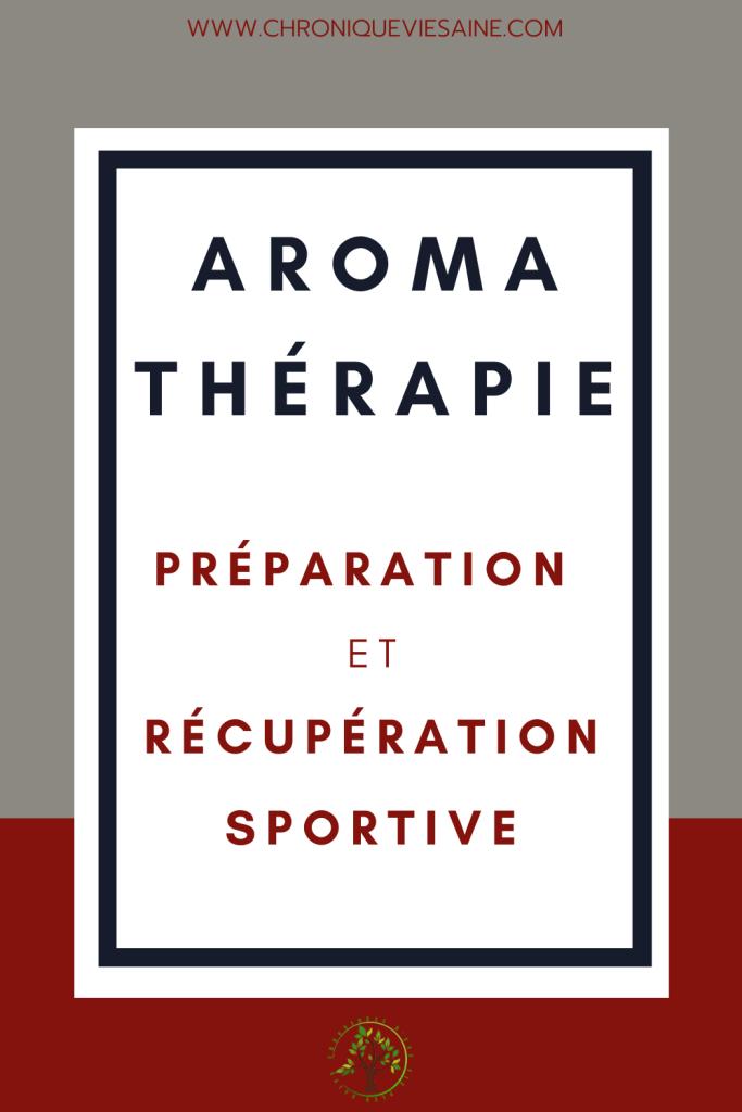 La place de l'aromathérapie dans la récupération et la préparation sportive, physique et mentale.