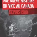Une brève histoire du vice au Canada depuis 1500