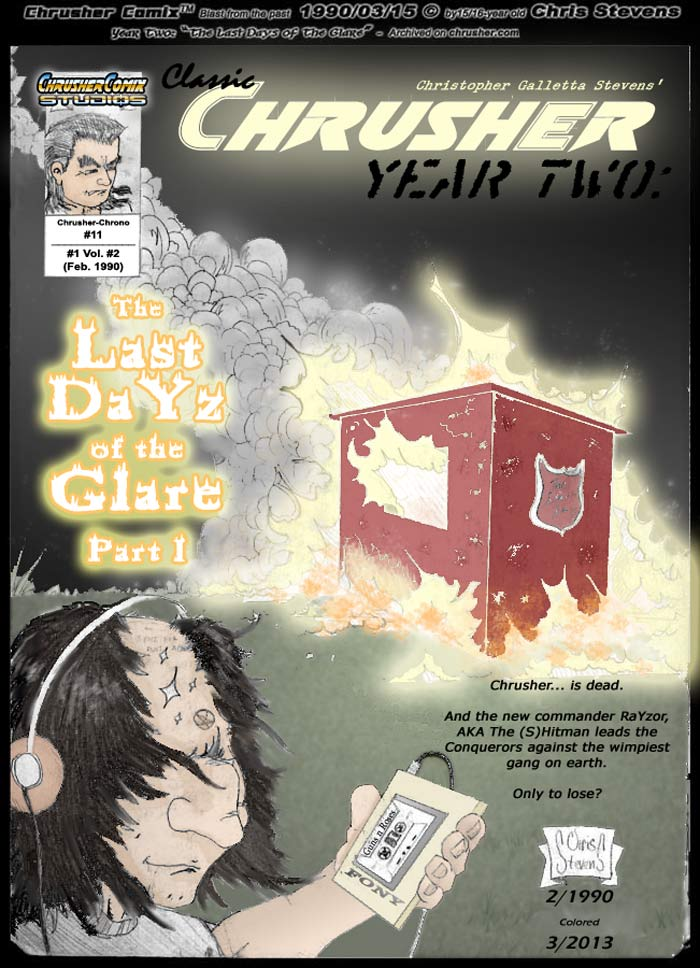 The Last DaYz of the Glare #1 | Classic Chrusher #11 – Year 2, Pt. 1 – Feb. 1990