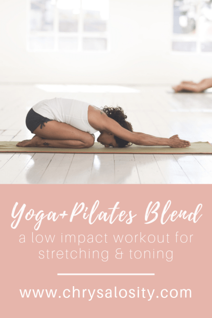 Yoga + Pilates Blend: A Low Impact Workout for Stretching & Toning