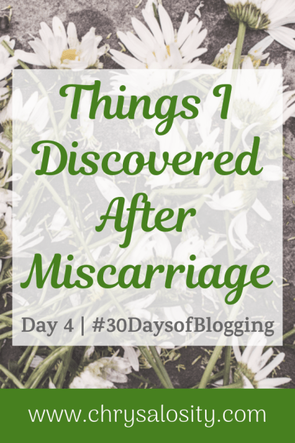 Things I Discovered After Miscarriage | Day 4 of 30 Days of Blogging