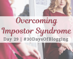 Overcoming Impostor Syndrome | Day 29 of #30DaysOfBlogging
