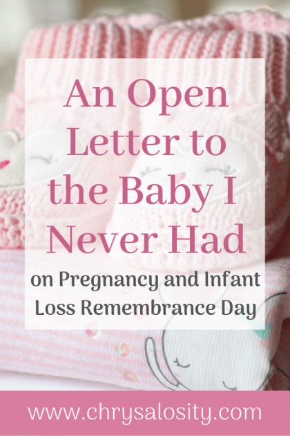 An Open Letter to the Baby I Never Had