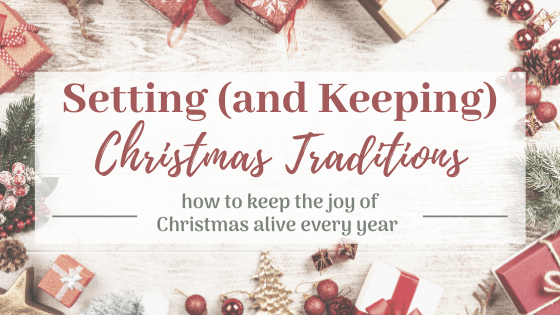 Setting (and Keeping) Christmas Traditions