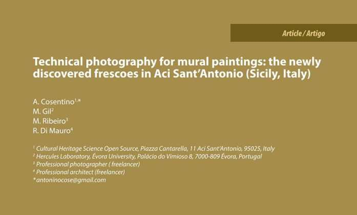 """A. Cosentino, M. Gil, M. Ribeiro, R. Di Mauro """"Technical Photography for mural paintings: the newly discovered frescoes in Aci Sant'Antonio (Sicily, Italy)"""" Conservar Património 20, 23-33, 2014."""