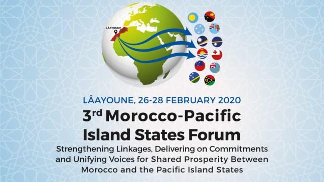 الدورة الثالثة لمنتدى المغرب- دول جزر المحيط الهادئ ، تحت شعار تعاون مبتكر وفعال بالعيون..