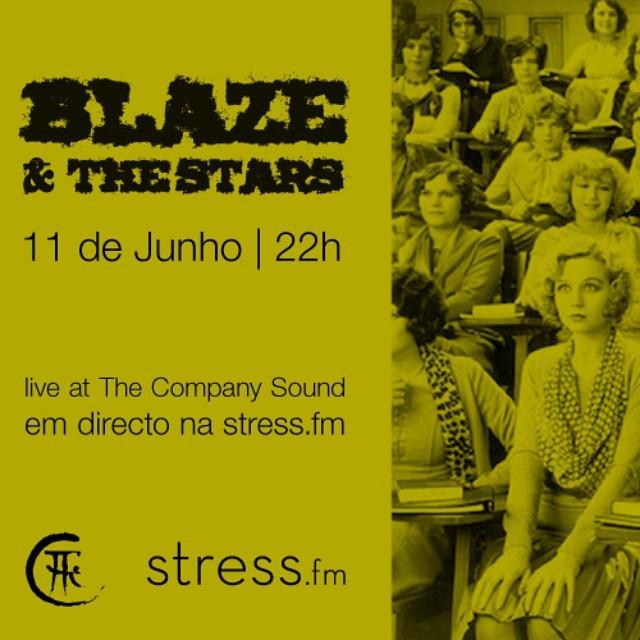 Hoje à noite, BLAZE & THE STARS // live from #thecompanysound // em directo na #stressfm // #Lisboa // http://ift.tt/1GA66PK