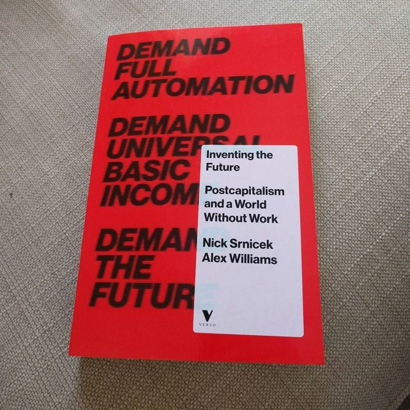 The week's reading: *Inventing the Future* / #postcapitalism / http://ift.tt/29OCUH6