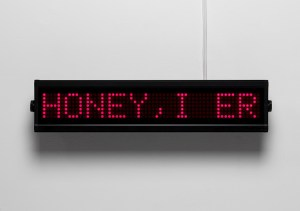 "thingsmagazine: ""Allen Ruppersberg: HONEY, I ERASED THE JENNY HOLZER BECAUSE I WAS BORED WITH IT, Reprogrammed Jenny Holzer LED, 1999 """