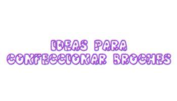 ideas confeccionar broches