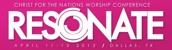 Resonate: Christ for the Nations Worship Conference