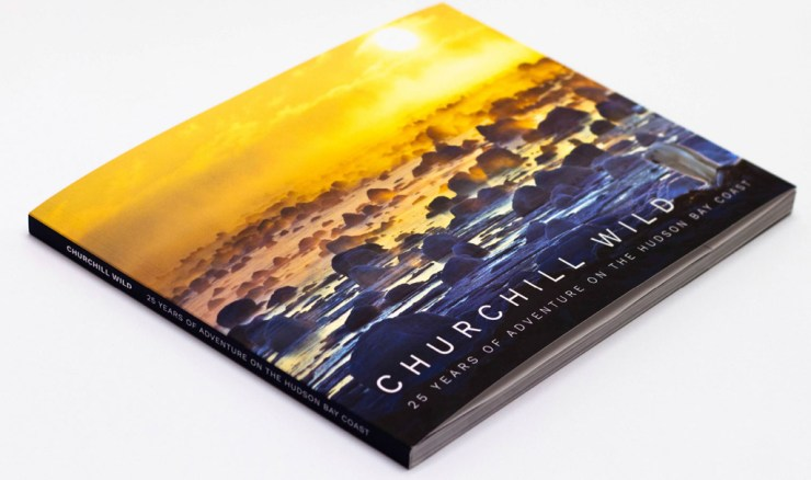 Churchill Wild - 25 Years of Adventure on the Hudson Bay Coast. Signature Award winner.