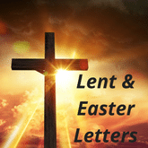 Easter and Lent Letters
