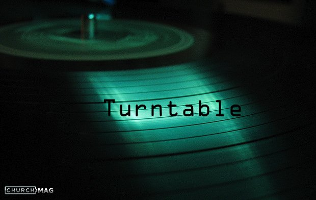 turntable churchmag
