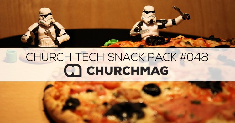 Church Tech Snack Pack #048