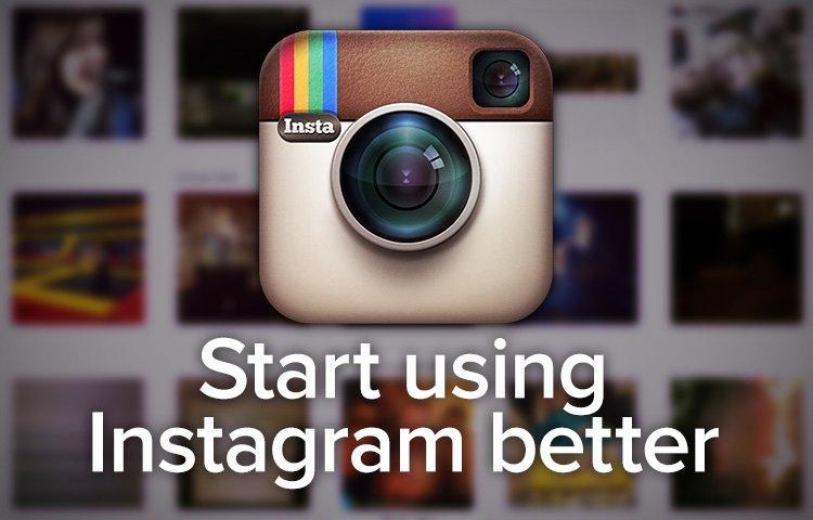 Start Using Instagram Better