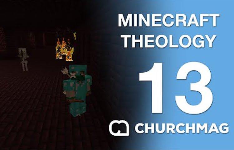 Minecraft Theology 13: Monster Hunter