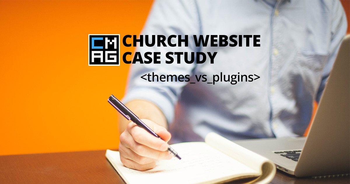 A Church Website Case Study: Themes vs Plugins [Series]