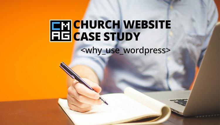 Church Website Case Study: Why Use WordPress?