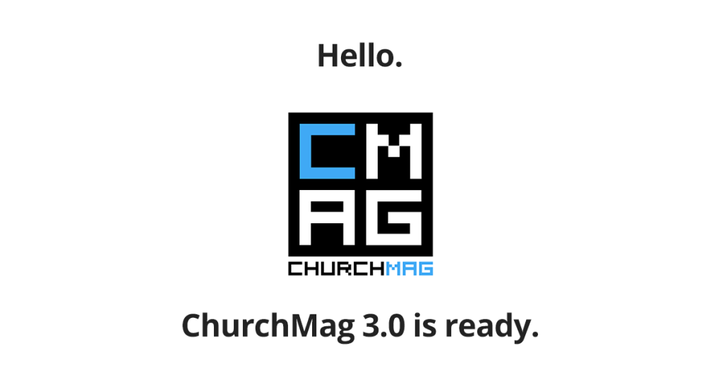 "Say ""Hello"" to ChurchMag 3.0"
