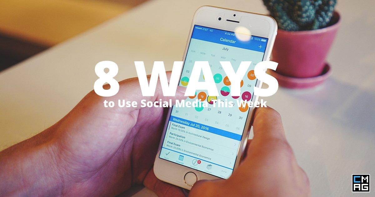 8 Ways to Use Social Media This Week