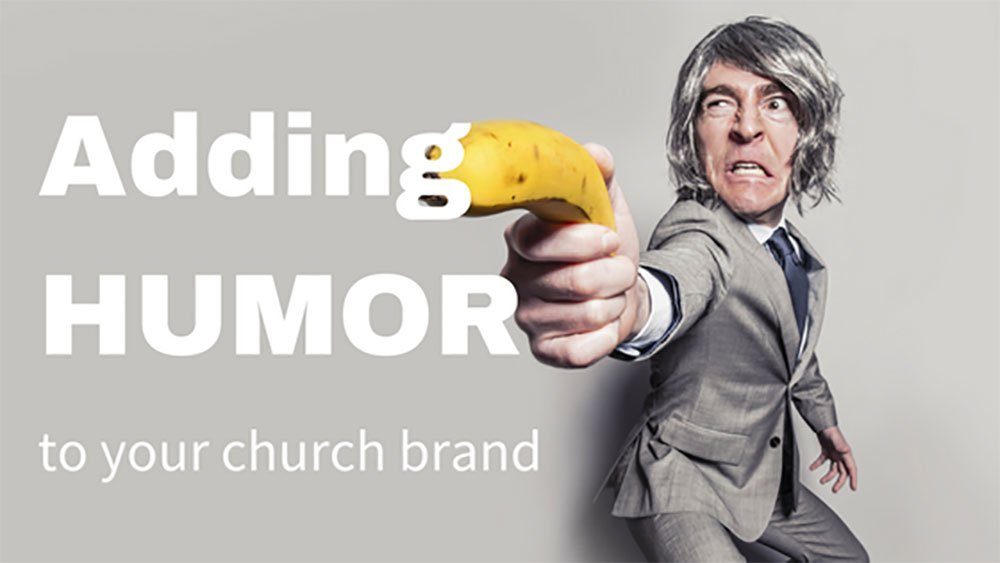 Adding Humor to Your Church Brand
