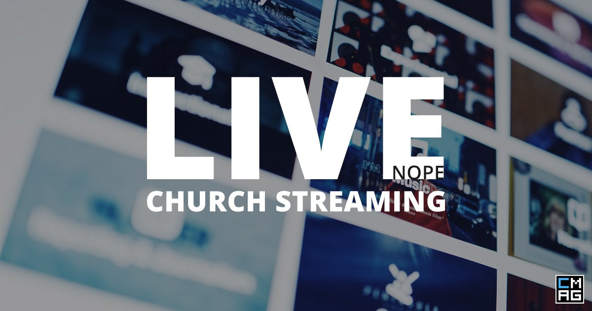 Live Church Streaming: When You Shouldn't Stream