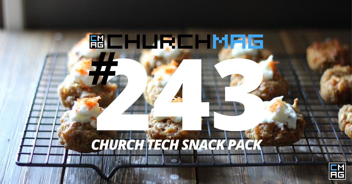 Church Tech Snack Pack #243