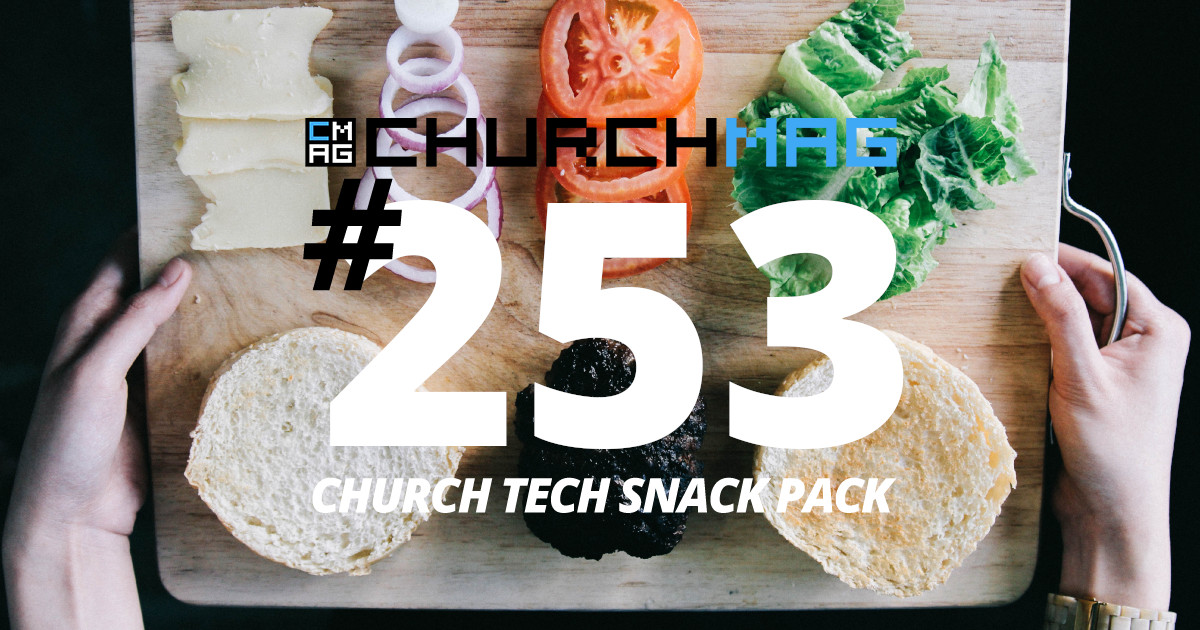 Church Tech Snack Pack #253