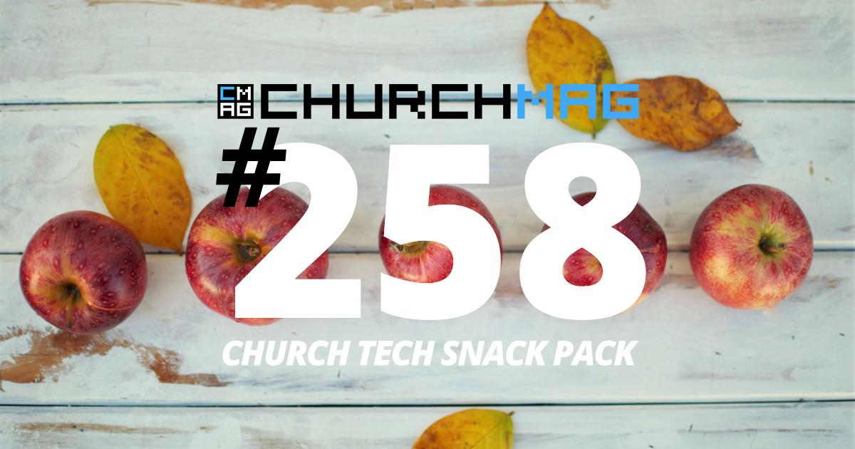Church Tech Snack Pack #258