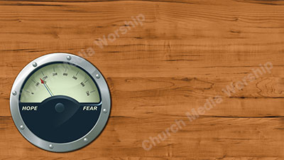 Gauge Master Hope Fear Left Christian Worship Background. High quality worship images for use to spread the Gospel and enhance the worship experience.