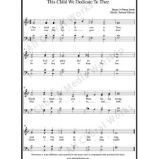 This child we dedicate to thee Sheet Music (SATB) with Practice Music tracks. Make unlimited copies of sheet music and the practice music.