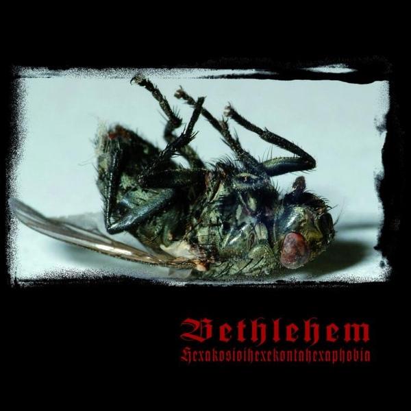 Bethlehem - Hexakosioihexekontahexaphobia - 2014