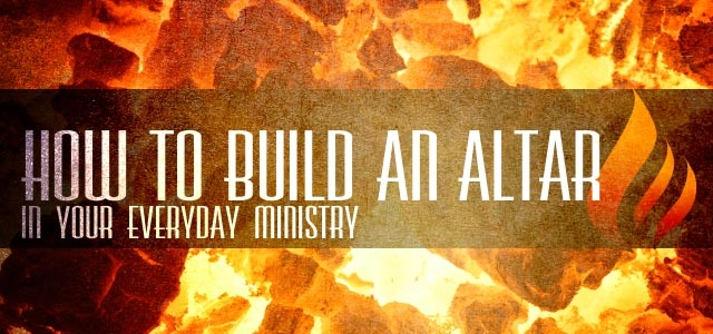 How to Build an Altar in Your Everyday Ministry  ChurchPlants