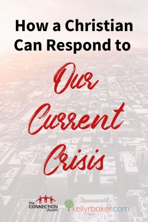 How does a Christian need to respond during our current crisis? Take advantage of these promises from the Bible and be encouraged. #crisis #encouragement #biblical #pandemic