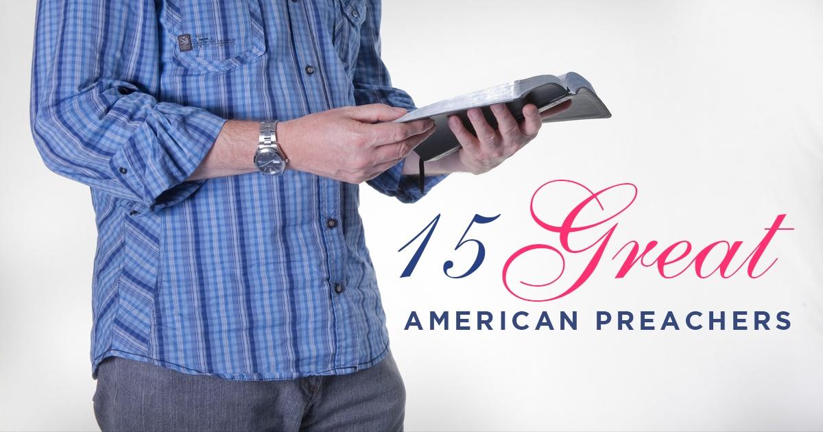 American Preachers - 15 Great American Preachers
